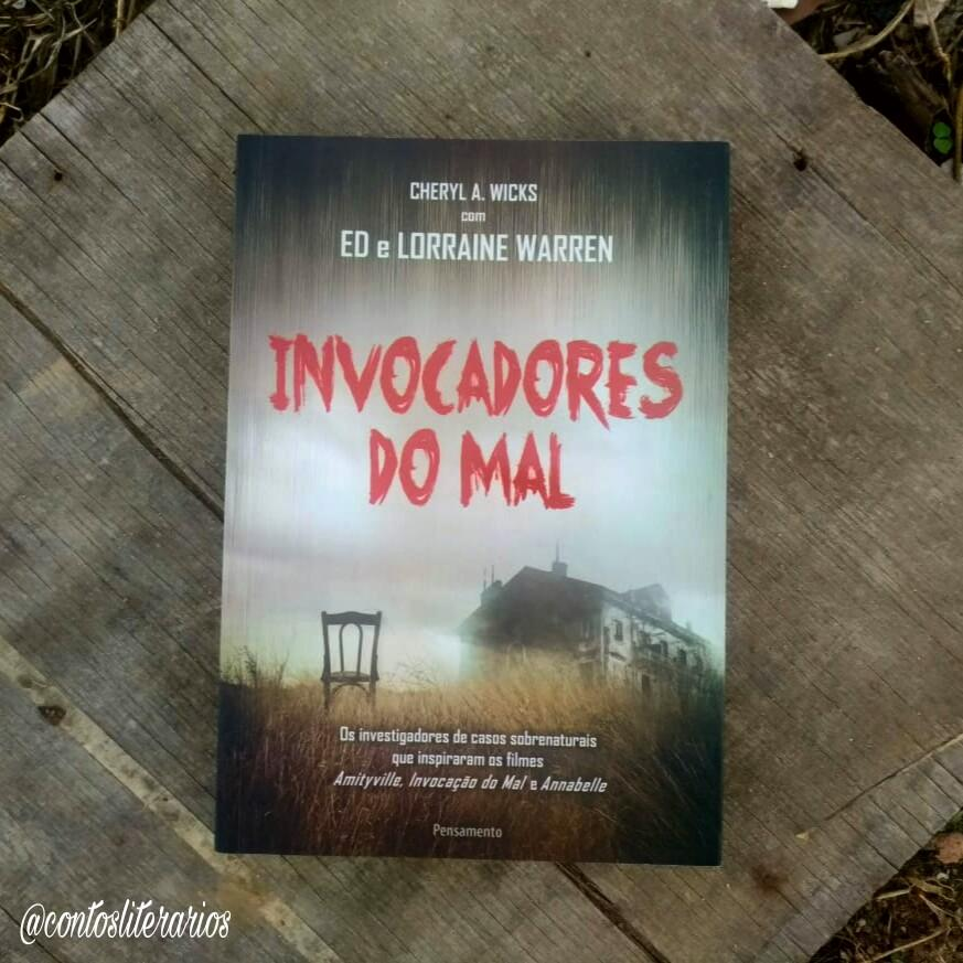 Invocadores do mal - Cheryl A. Wicks , Ed e Lorraine Warren